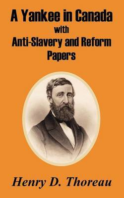 A Yankee in Canada with Anti-Slavery and Reform Papers by Henry David Thoreau image