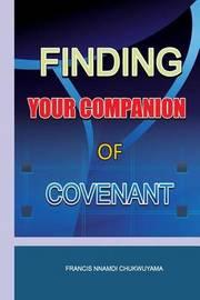 Finding Your Companion of Convenant by Francis Nnamdi Chukwuyama image