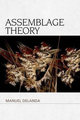 Assemblage Theory by Manuel DeLanda