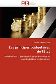 Les Principes Budgtaires de L'Etat by Tiphaine Papadopoulos