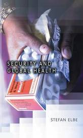 Security and Global Health by Stefan Elbe image