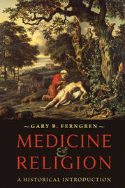 Medicine and Religion by Gary B. Ferngren