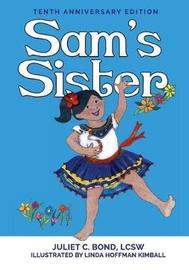 Sam's Sister by Juliet C Bond Lcsw