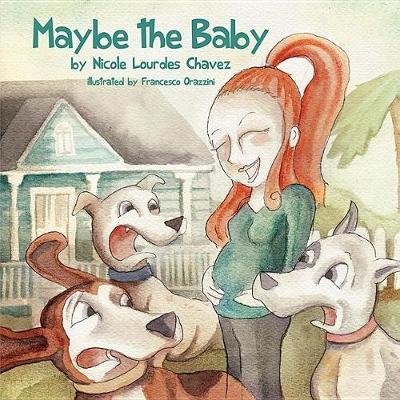Maybe the Baby by Nicole Lourdes Chavez image
