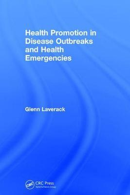 Health Promotion in Disease Outbreaks and Health Emergencies by Glenn Laverack image