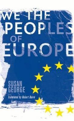 We the Peoples of Europe by Susan George