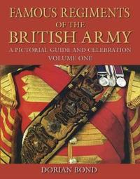 Famous Regiments of the British Army Volume One by Dorian Bond image