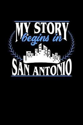 My Story Begins in San Antonio by Dennex Publishing