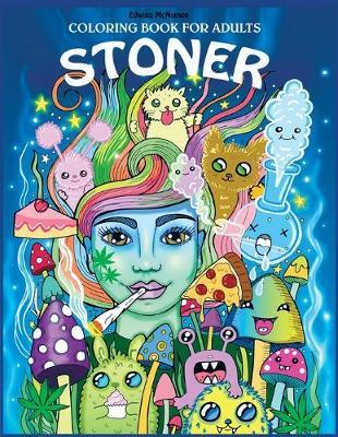 Stoner Coloring Book for Adults by Edwina MC Namee image