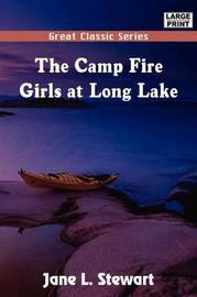 The Camp Fire Girls at Long Lake by Jane L Stewart image