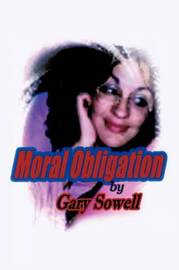 Moral Obligation by Gary Sowell