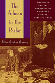The Adman in the Parlor by Ellen Gruber Garvey image