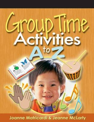 Group Time Activities A to Z by Jeanne McLarty image