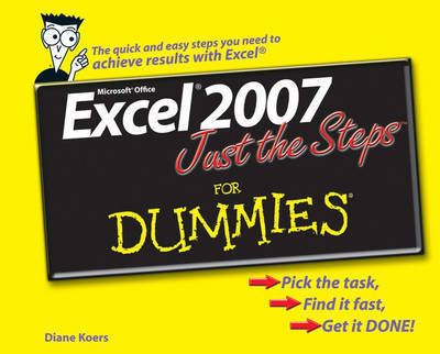 Excel 2007 Just the Steps For Dummies by Diane Koers