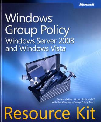 Windows Group Policy Resource Kit: Windows Server 2008 and Windows Vista by Derek Melber