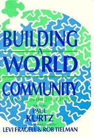 Building a World Community: Humanism in the Twenty-First Century by Levi Fragell image
