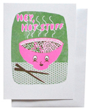 Hey Hot Stuff Ramen - Greeting Card