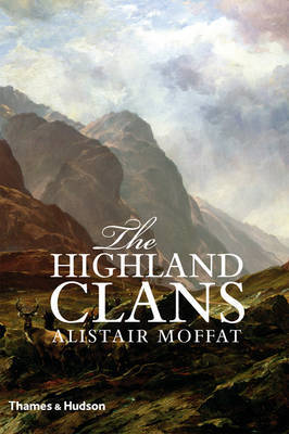 The Highland Clans by Alistair Moffat image