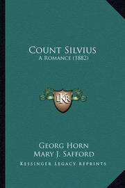 Count Silvius: A Romance (1882) by Georg Horn