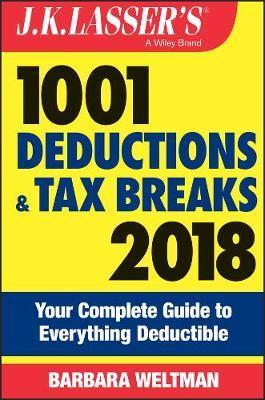 J.K. Lasser's 1001 Deductions and Tax Breaks 2018 by Barbara Weltman image