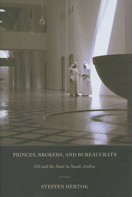 Princes, Brokers, and Bureaucrats by Steffen Hertog