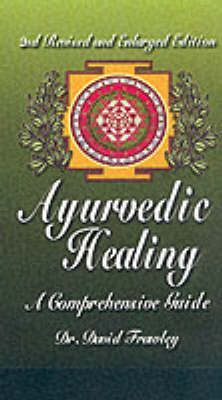 Ayurvedic Healing by David Frawley image