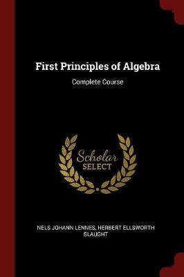First Principles of Algebra by Nels Johann Lennes image