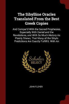 The Sibylline Oracles Translated from the Best Greek Copies by John Floyer