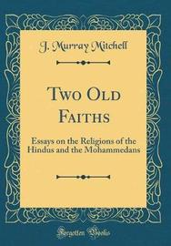 Two Old Faiths by J.Murray Mitchell image