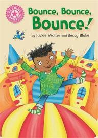 Reading Champion: Bounce, Bounce, Bounce! by Jackie Walter
