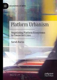 Platform Urbanism by Sarah Barns