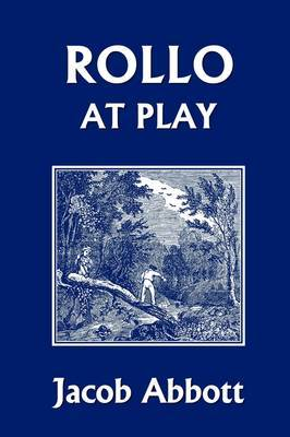 Rollo at Play (Yesterday's Classics) by Jacob Abbott image
