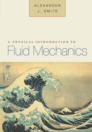 A Physical Introduction to Fluid Mechanics by Alexander J. Smits image