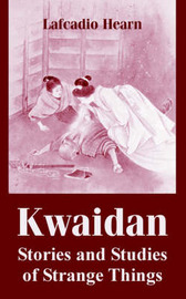 Kwaidan: Stories and Studies of Strange Things by Lafcadio Hearn image