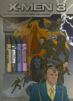 X-Men 3 - The Last Stand: Colouring and Activity Book and Crayons by Lana Jacobs image