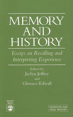 history and memory essays Free essay: module c – history and memory the fiftieth gate by mark baker suggests that a combination of history and memory is essential in making meaning.