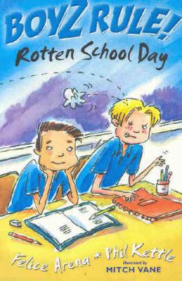 Boyz Rule 19: Rotten School Day by Felice Arena