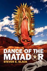 Dance of the Matador by Steven E Slack image