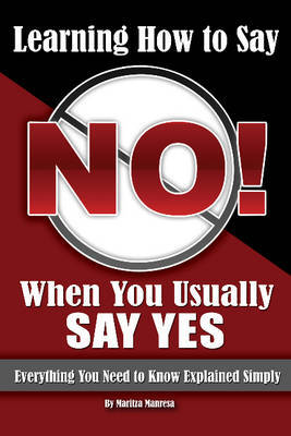 Learning How to Say No When You Usually Say Yes by Maritza Manresa image