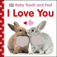 Baby Touch and Feel I Love You by DK image