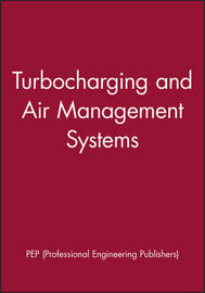 Turbocharging and Air Management Systems by Pep (Professional Engineering Publishers image