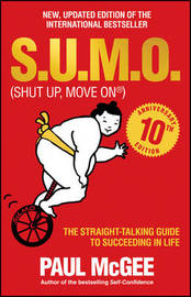 S.U.M.O (Shut Up, Move On) by Paul McGee