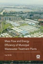 Mass Flow and Energy Efficiency of Municipal Wastewater Treatment Plants by Cao Ye Shi
