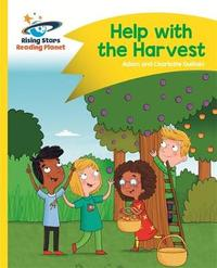 Reading Planet - Help with the Harvest - Yellow: Comet Street Kids by Adam Guillain