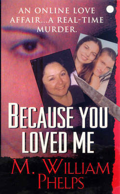 Because You Loved Me by M William Phelps