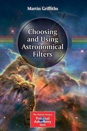 Choosing and Using Astronomical Filters by Martin Griffiths