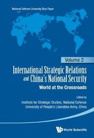 International Strategic Relations And China's National Security: World At The Crossroads