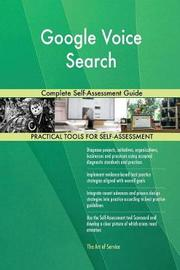 Google Voice Search Complete Self-Assessment Guide by Gerardus Blokdyk image