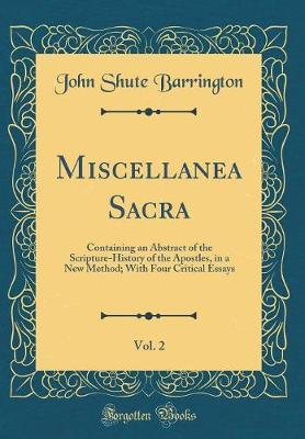 Miscellanea Sacra, Vol. 2 by John Shute Barrington