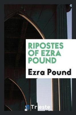 Ripostes of Ezra Pound by Ezra Pound image